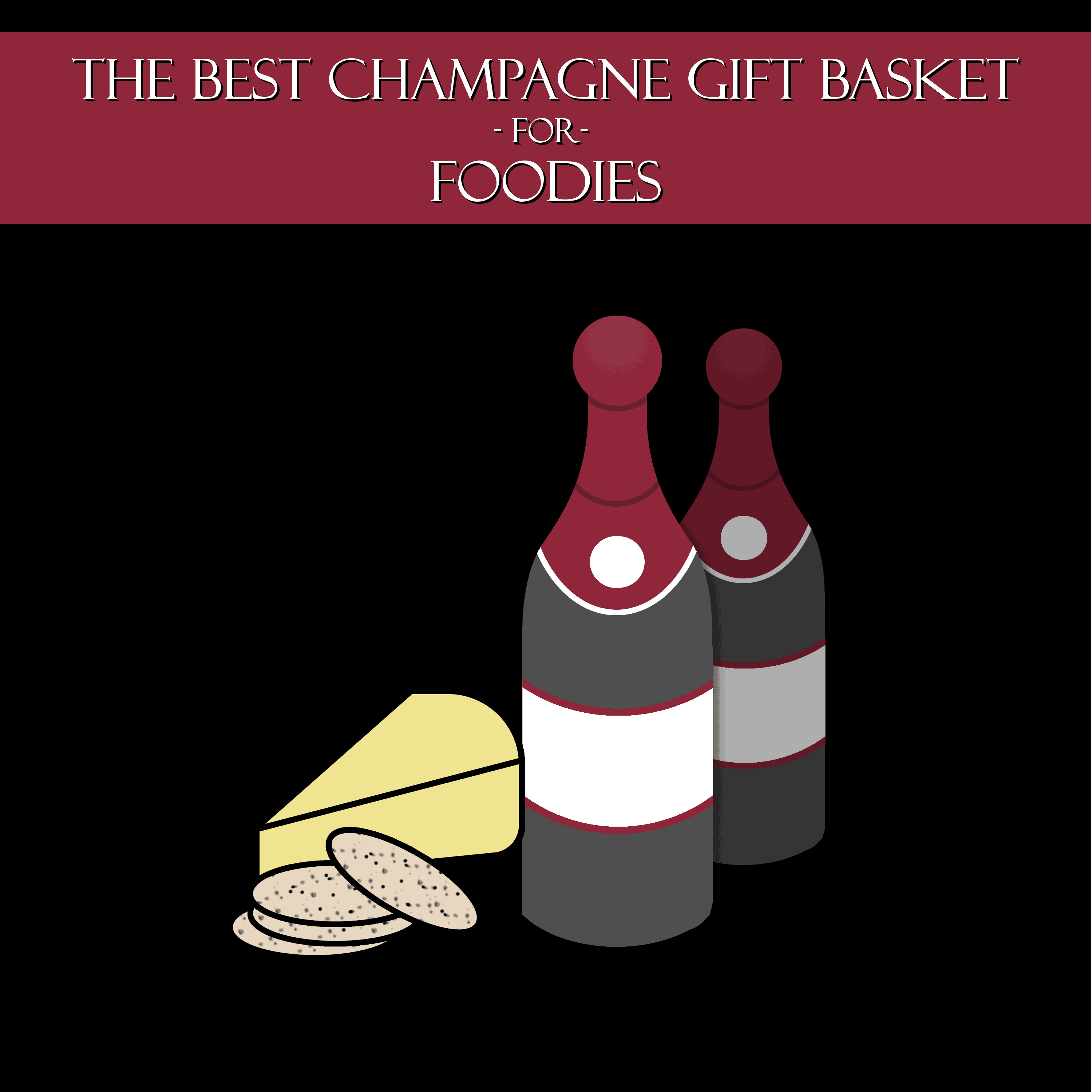 Best Champagne gift basket idea for foodies